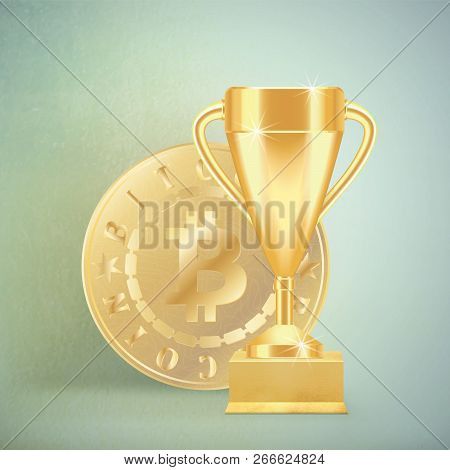 Golden Realistic Trophy Cup Or Goblet On Gilded Stand And Money Coin Bitcoin On Light Textured Backg