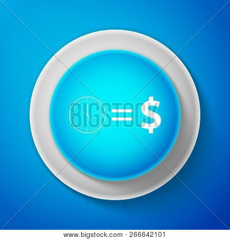 White Time Is Money Sign Icon Isolated On Blue Background. Money Is Time. Effective Time Management.