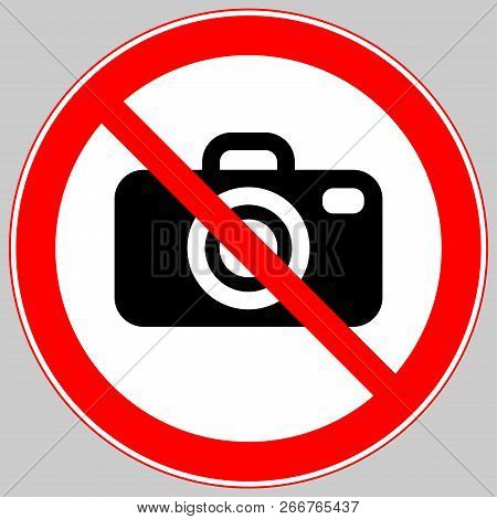 No Camera Sign, A Sign Can Not Be Photographed, No Photos, Forbidden To Take Pictures, The Camera Is