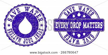 Grunge Save Water Every Drop Matters Stamp Seal Watermarks. Save Water Every Drop Matters Text Insid