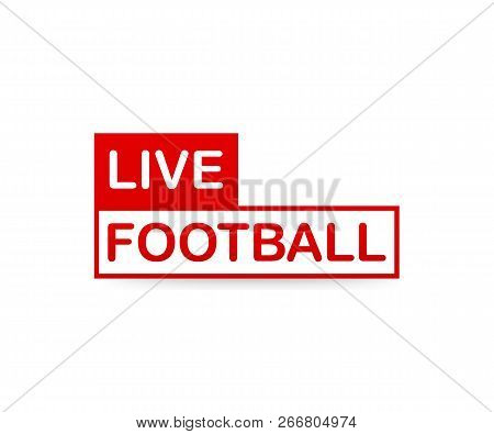 Live Football Streaming Icon, Badge, Button For Broadcasting Or Online Football Stream. Vector Stock
