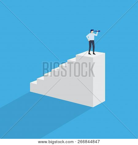 Man With Monocular On Top Of Stairs. Businessman On Top Of Career, Corporate Ladder. Vector Illustra