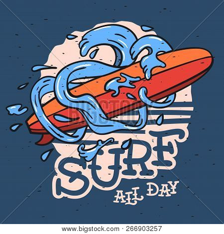 Surfing Surf Themed Longboard And Stylized Water Waves And Drops Hand Drawn Traditional Old School T