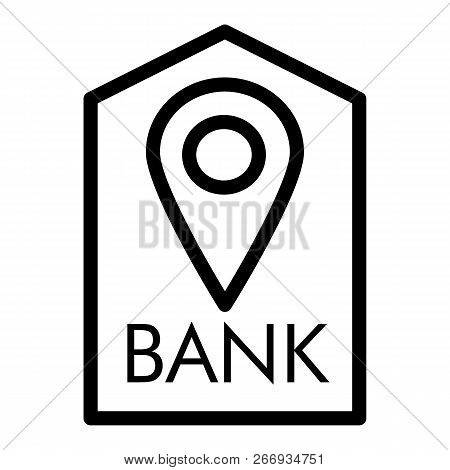 Location Bank Line Icon. Bank Buildind And Pin Vector Illustration Isolated On White. Bank Navigatio