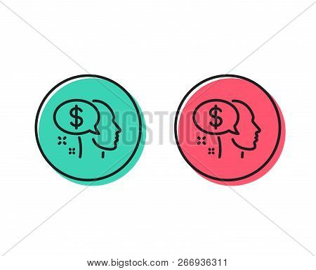 Pay Line Icon. Think About Money Sign. Beggar Symbol. Positive And Negative Circle Buttons Concept.