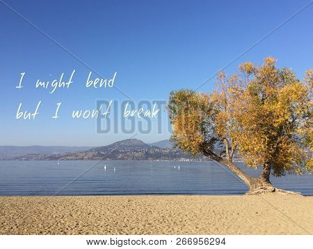 Inspirational Quote On Scenic Autumn Lake Landscape.i Might Bend But I Won't Break