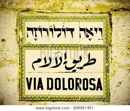 Street Sign In English, Arabic And Hebrew. Via Dolorosa-the Last Jesus Way In Jerusalem. Retro Style