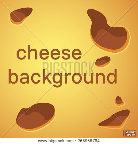 Vector Cartoon Yellow Cheesy Background. For Your Design