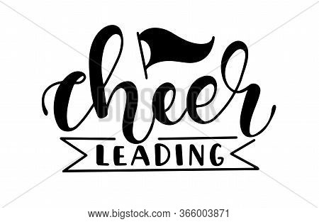Cheerleading Hand Calligraphy With Flag. Vector Stock Illustration, Black Text Isolated On White Bac