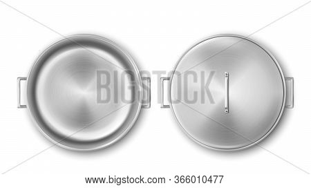 Metal Pot, Cooking Pan Top View. Vector Realistic Mockup Of Empty Steel Saucepan Open And Closed By