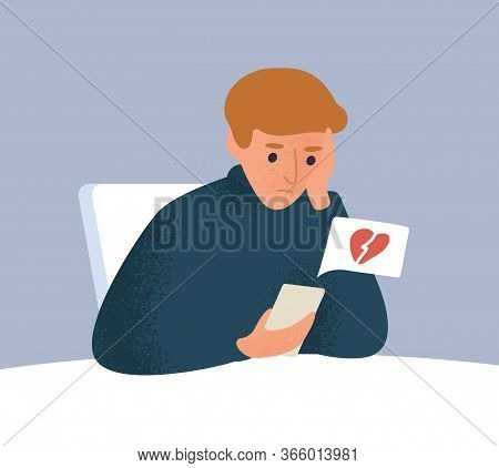 Upset Male With Broken Heart Look At Screen Of Smartphone Vector Flat Illustration. Frustrated Guy H
