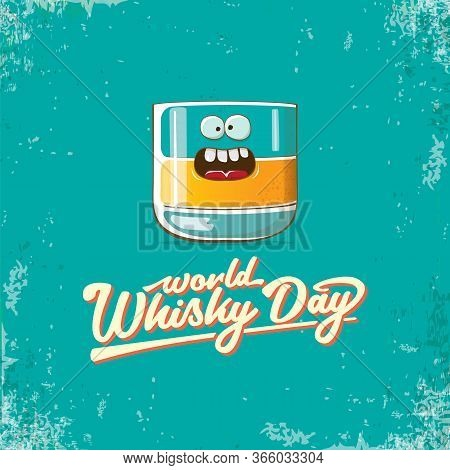 World Whisky Day Banner With Vector Funny Cartoon Smiling Whiskey Glass Character Isolated On Grunge