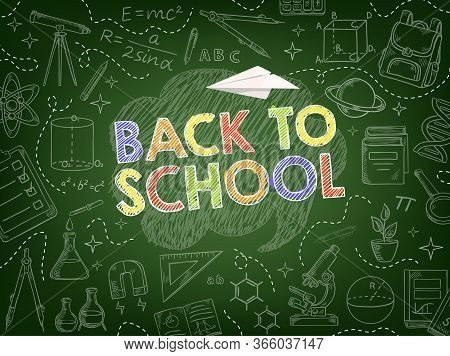 Back To School Vector Background Of Education Supplies Chalk Sketches On Blackboard. School Book, Pe