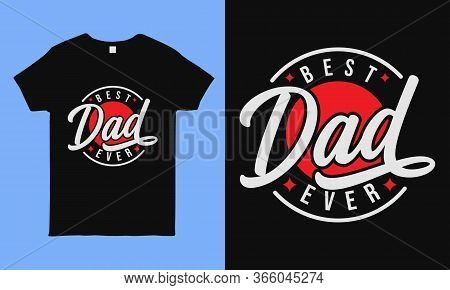Best Dad Ever. Fathers Day Greeting. Modern Typography Circular Design Template For Sticker, Poster,