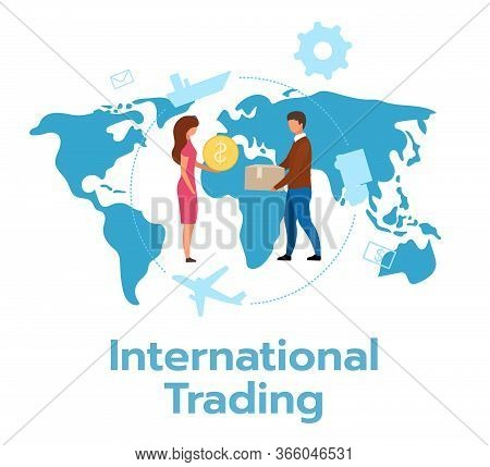 International Trading Flat Vector Illustration. Economic Transaction Between Countries. Exchange Of