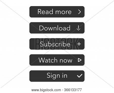 Read More, Download, Watch Now, Subscribe And Sign In Buttons In Flat Design In Black Color. Simple