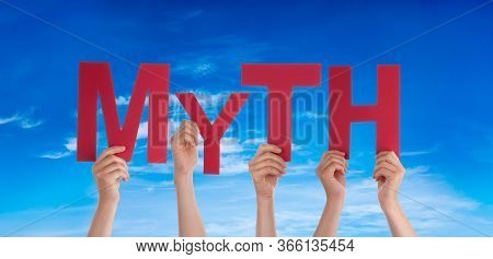 People Hands Holding Word Myth, Blue Sky