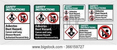 Safety Instructions Label,asbestos Dust Hazard, Cancer And Lung Disease Hazard Authorized Personnel