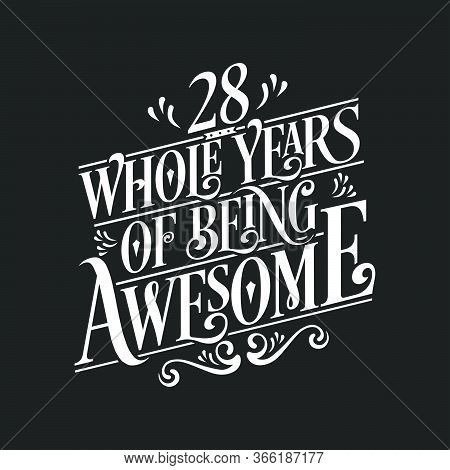 28 Years Birthday And 28 Years Anniversary Celebration Typo