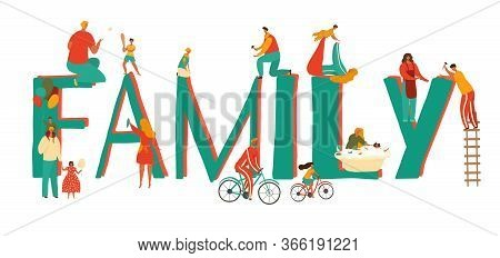 Family Letters Banner With Tiny Family Members Figures, Children, Mother, Father And Baby Among Big