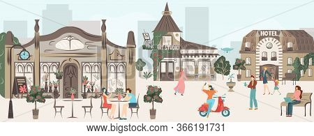 Streets, Houses, Buildings Architecture Of Town With People Rest In Urban Cafe, Walk Together, City