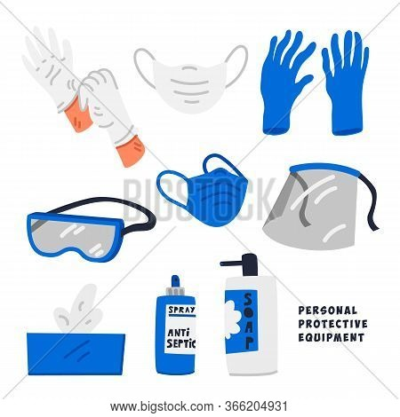 Ppe - Personal Protective Equipment. Products And Supplies Used To Protect Safety And Health Of Medi