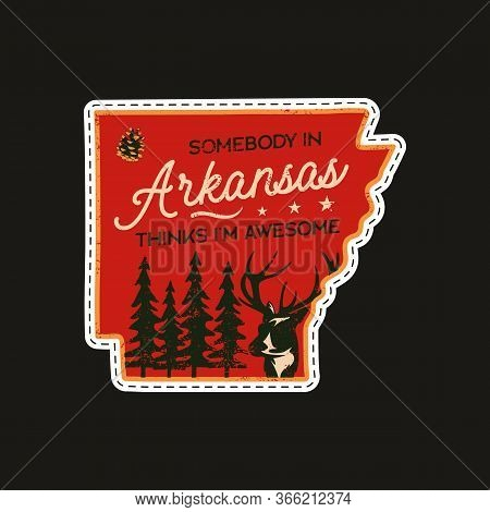 Vintage Arkansas Camp Patch Logo, Wild Life Badge. Someone In Arkansas Thinks Im Awesome Quote. Hand