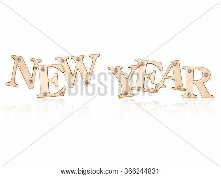Inscription New Year Made Of Wood With Nails, Isolated On White Background