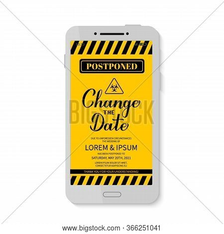 Change The Date Announcement On Smartphone Screen. Postponed Wedding Due To Quarantine Coronavirus C