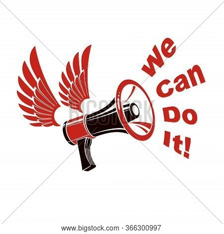 Vector Poster Created With Loudspeaker Equipment And We Can Do It Writing. Propaganda As The Element