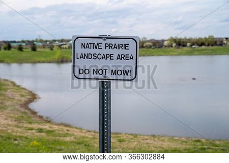 Sign Reading Native Prairie Landscape Area - Do Not Mow - In Arbor Lakes Maple Grove Minnesota