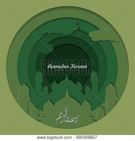 Ramadan Kareem Background. Paper Cut Vector Illustration With Mosque And Cloud. Festive Ramadan Gree