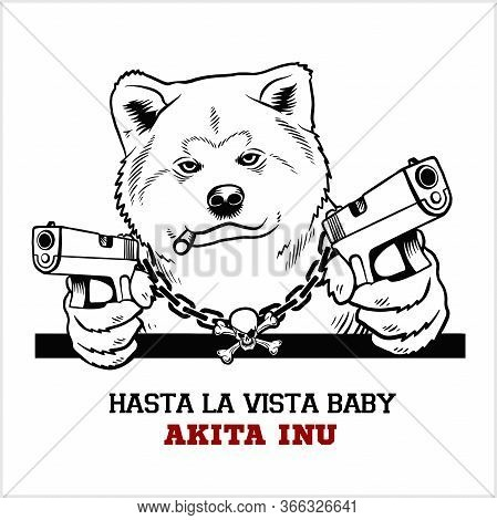 Akita Inu Dog With Two Pistols And Cigar - Akita Inu Gangster. Head Of Angry Akita Inu