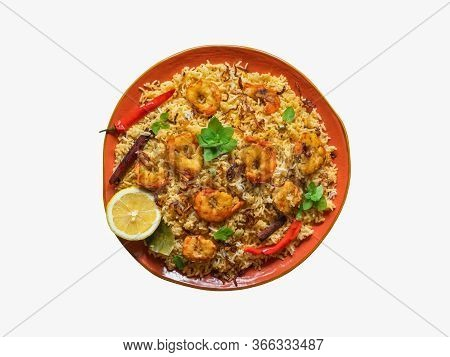 Isolated Traditional Indian Biryani With Shrimp. Tasty And Delicious Prawns Biryani, Top View.