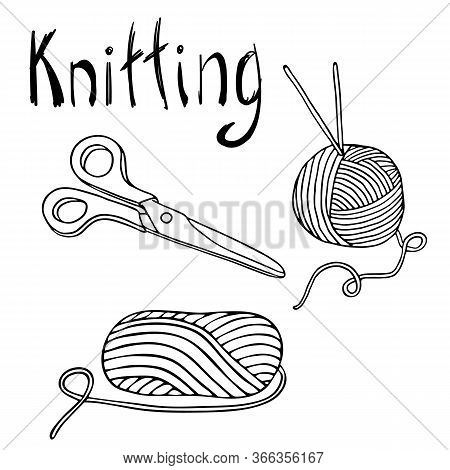 Outline Vector Knitting Set. Ball Of Yarn, Knitting Needles And Scissors. Hand Drawn Doodle Elements