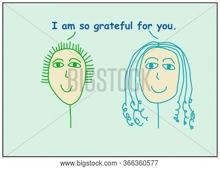 Color Cartoon Of Two Smiling Women Saying I Am So Grateful For You.