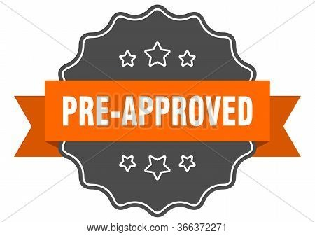 Pre-approved Isolated Seal. Pre-approved Orange Label. Pre-approved