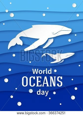 Ocean Day June 8th. Holiday Poster Design In Paper Style. Humpback Whale With A Cub. Layered Invitat