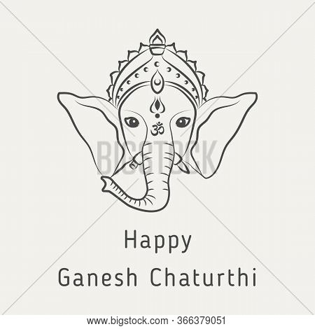 Happy Ganesh Chaturthi - Greeting Card For The Hindu Holiday. Concept Of Indian Philosophy. Vector I