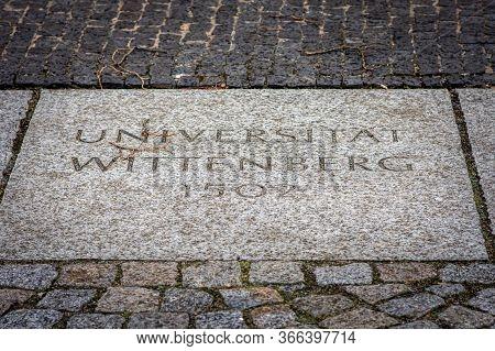Wittenberg / Germany - February 26, 2017: University Of Wittenberg (universitat Wittenberg) Founded