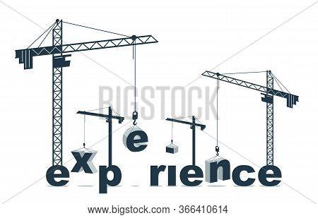 Construction Cranes Builds Experience Word Vector Concept Design, Conceptual Illustration With Lette