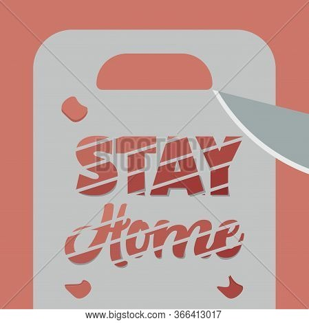 Stay In Home Poster. Chopping Board And Knife - Vector