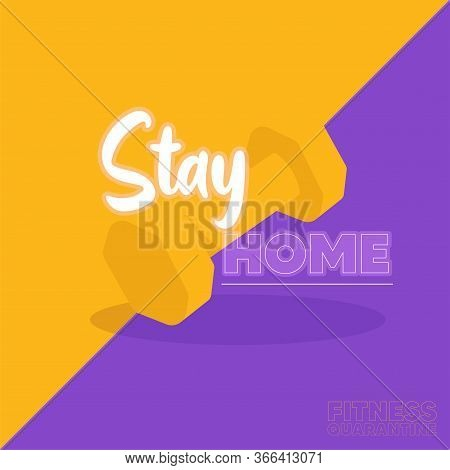Stay In Home Poster. Gym Dumbbell - Vector