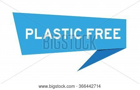 Blue Paper Speech Banner With Word Plastic Free On White Background