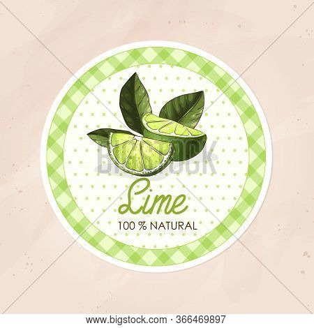 Round Label Or Sticker Design In Vintage Style With Lime Illustration. Natural Lime. For Natural Or