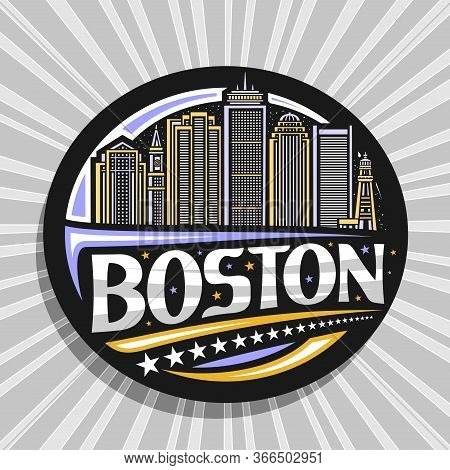 Vector Logo For Boston, Black Decorative Circle Sticker With Line Illustration Of Modern Boston City