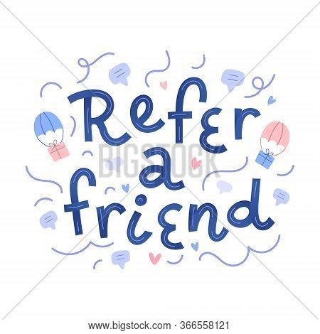 Refer A Friend Lettering Decorated With Doodle Illustrations. Referral Loyalty Program, Typography B