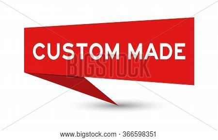 Red Paper Speech Banner With Word Custom Made On White Background