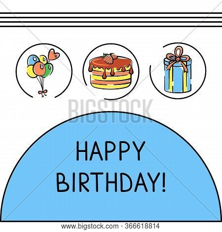 Vector Birthday Card With Gift Box, Holiday Cake And Bunch Air Balloon Hand-drawn