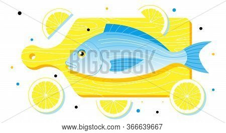 Fish Dorado With Lemons On The Cutting Board. Vector Illustration.